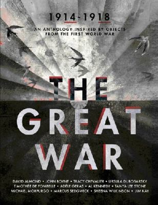 The Great War: An Anthology of Stories Inspired by Objects from the First World War (HB)