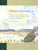 Nature JournalA Guided Journal for Illustrating and Recording Your Observations of the Natural World