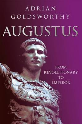 Augustus : From Revolutionary to Emperor