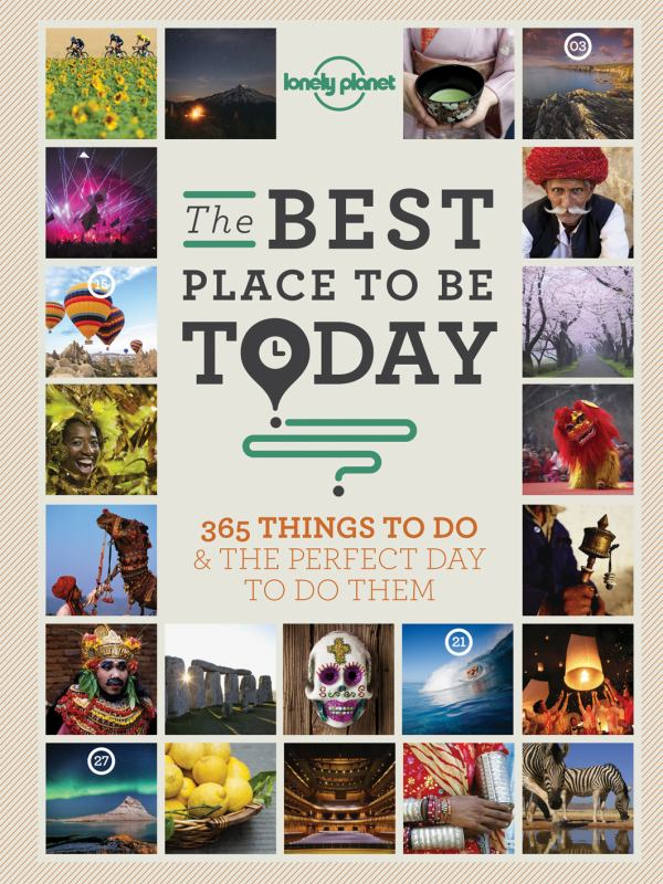 The Best Place to be Today: 365 Things to Do & the Perfect Place to Do Them