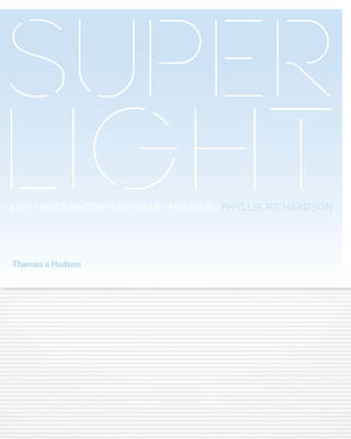 Superlight - Lightness in Contemporary Homes