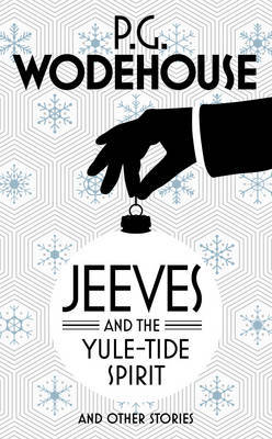 Jeeves and the Yuletide Spirit and Other Stories