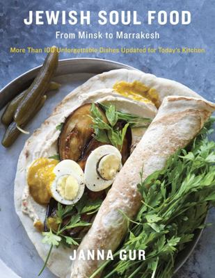 Jewish Soul Food: From Minsk to Marrakesh, More Than 100