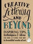 Creative Lettering & Beyond Inspiring tips, techniques, and ideas for hand-lettering your way to beautiful works of art