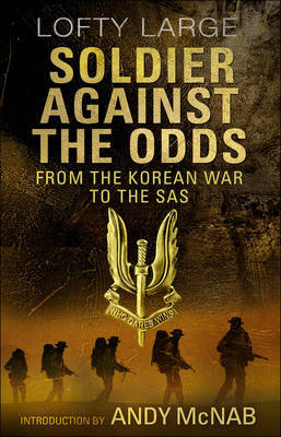 Soldier Against The Odds: From Korean War to SAS