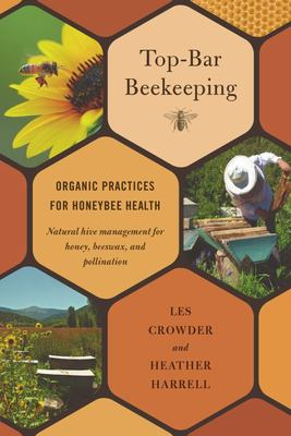 Top-bar BeekeepingOrganic Practices for Honeybee Health