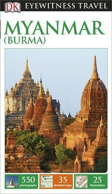 Myanmar (Burma) - DK Eyewitness Travel Guide
