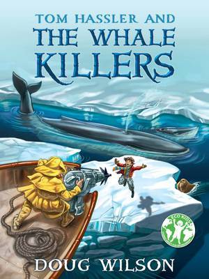 Tom Hassler and the Whale Killers (The Adventures of Thomas Erkel-Erkel Farht-Ball Hassler #3)