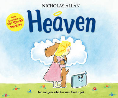 Heaven: For Everyone Who Has Ever Loved A Pet