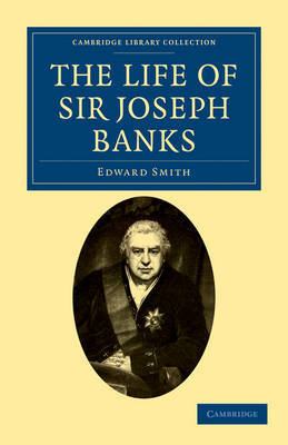 The Life of Sir Joseph Banks: President of the Royal Society, with Some Notices of His Friends and Contemporaries