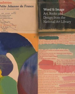 Word & Image: Art, Books and Design from the National Art Library