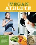 Vegan Athlete: Maximizing Your Health and Fitness While Maintaining a Compassionate Lifestyle