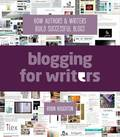 Blogging for Writers: Build Your Audience for Your Book Online