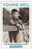 Young Neil The Sugar Mountain Years