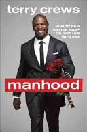 Manhood How to Be a Better Man-Or Just Live with One