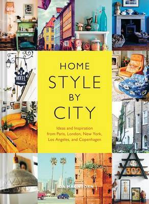 Home Style by City - Ideas and Inspiration from Paris, London, New York, Los Angeles, and Copenhagen