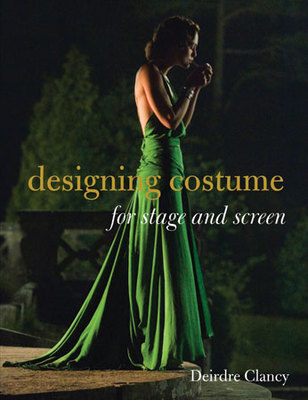 Designing Costume for Stage and Screen
