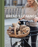 Bread Exchange - Tales and Recipes from My Journey of Baking and Bartering