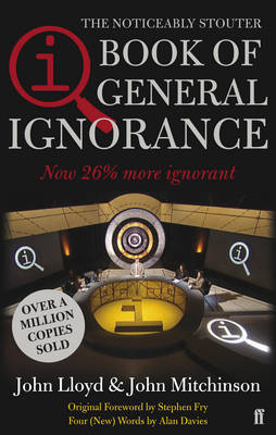 QI: The Book of General Ignorance: The Noticeably Stouter Edition