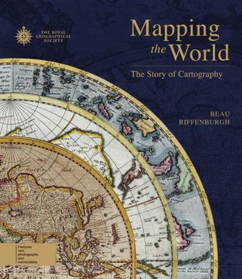Mapping the World : The Story of Cartography