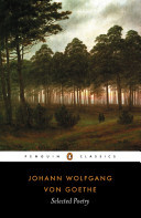 Selected Poetry: Johann Wolfgang Von Goethe