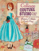 Collage Couture Studio Paper DollsDesign, Collage, Cut and Play