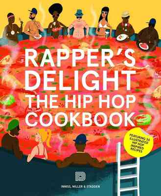 Rappers Delight - The Hip Hop Cookbook