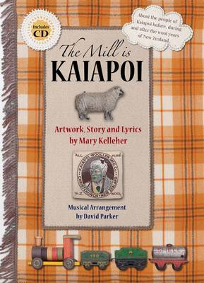 The Mill is Kaiapoi (Handmade Histories)