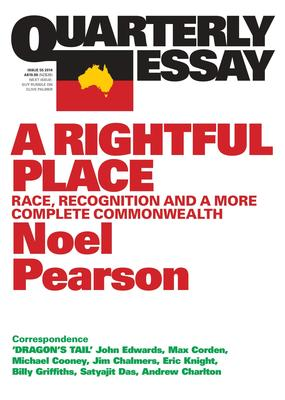 Quarterly Essay 55: A Rightful Place: Race, Recognition and a More Complete Commonwealth