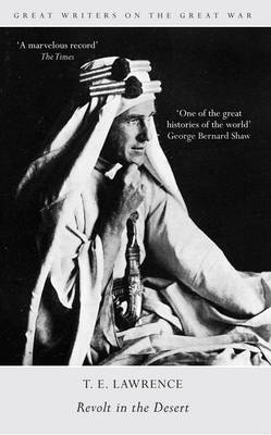 Great Writers on the Great War: Revolt in the Desert