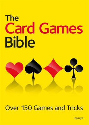 Card Games Bible: Over 150 games and tricks