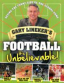 Gary Lineker's Football - It's Unbelievable!Seeing the Funny Side of the Global Game