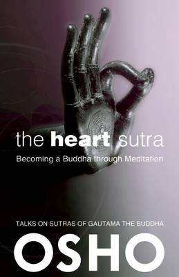 The Heart Sutra : Becoming a Buddha Through Meditation