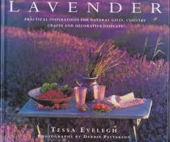 Lavender :  Practical Inspirations for Natural Gifts, Country Crafts and Decorative Displays