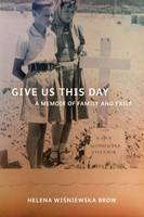 Give Us This Day: A Memoir of Family  and Exile