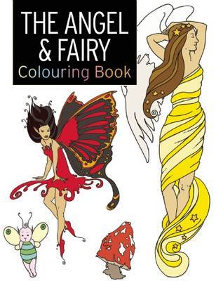 The Angel & Fairy Colouring Book: Large and Small Projects to Enjoy
