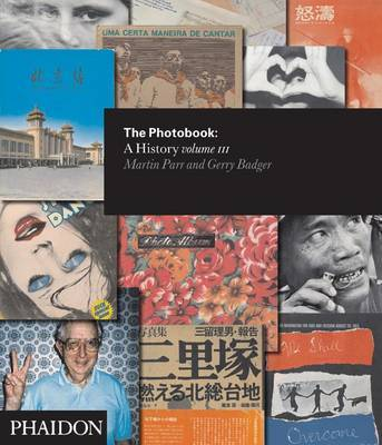 The Photobook - A History Volume III