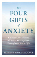The Four Gifts of AnxietyEmbrace the Power of Your Anxiety and Transform Your Life
