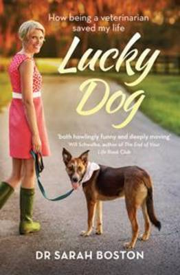 Lucky Dog How Being a Veterinarian Saved My Life