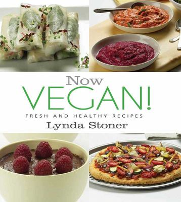 Now Vegan!: Fresh and Healthy Recipes