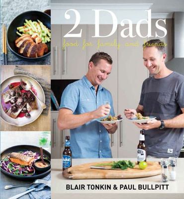 Two Dads: Food for Family and Friends