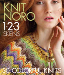 Knit Noro 1 2 3 Skeins30 Colorful Knits