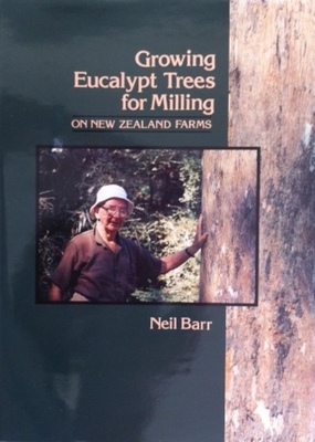 GROWING EUCALYPT TREES FOR MILLING ON NEW ZEALAND FARMS