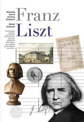 Illustrated Lives of Great Composers: Liszt