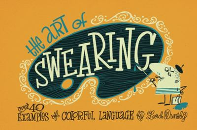 The Art of Swearing - Over 40 Examples of Colourful Language