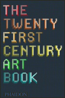 The Twenty First Century Art Book