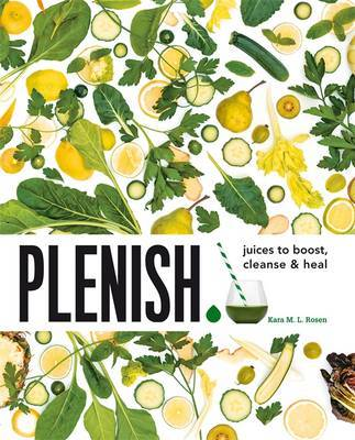 Plenish : Juices to Boost, Cleanse & Heal
