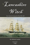 The Lancashire WitchNew Zealand Immigration Ship 1856-1867
