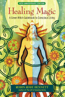 Healing MagicA Green Witch Guidebook to Conscious Living