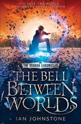 The Bell Between Worlds (The Mirror Chronicles #1)